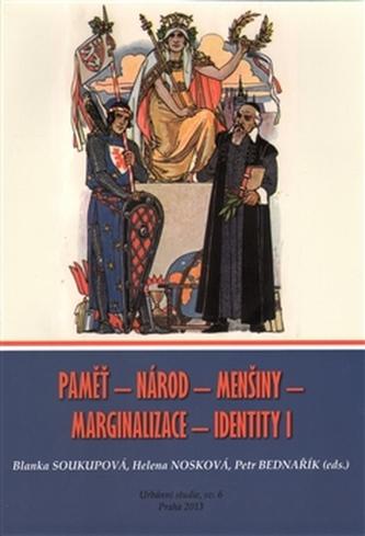 Paměť - Národ - Menšiny - Marginalizace - Identity I
