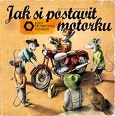 Jak si postavit motorku