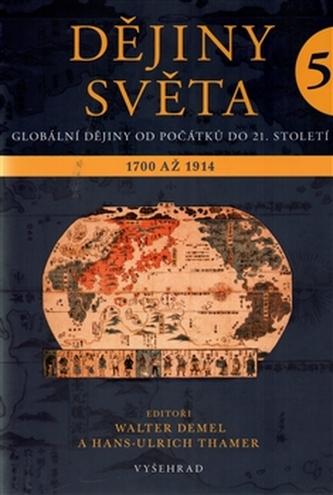 Dějiny světa 5 - Vznik moderny 1700 - 1914