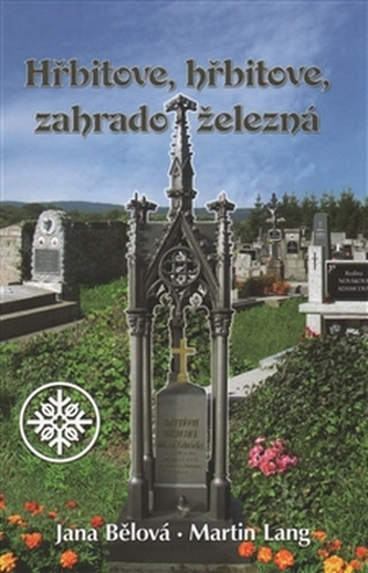 Hřbitove, hřbitove, zahrado železná