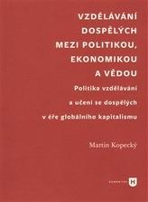 Vzdělávání dospělých mezi politikou, ekonomikou a vědou