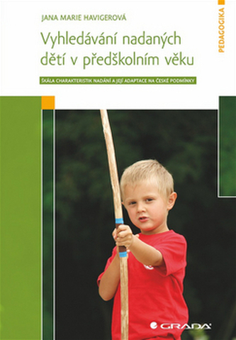 Vyhledávání nadaných dětí v předškolním věku - Škála charakteristik nadání a její adaptace na české podmínky - Jana Marie Havigerová