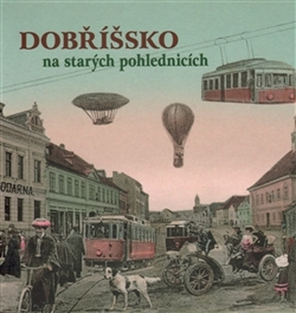 Dobříšsko na starých pohlednicích