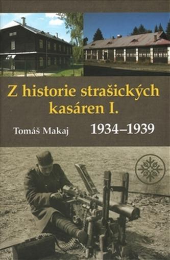 Z historie strašických kasáren - Tomáš Makaj