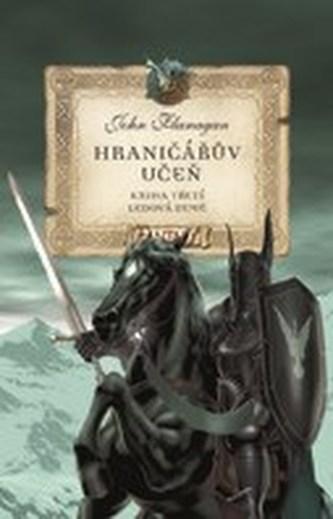 Hraničářův učeň Ledová země - John Flanagan