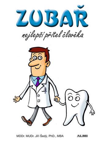 Zubař nejlepší přítel člověka