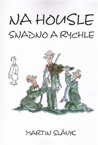 Na housle snadno a rychle - Martin Slávik