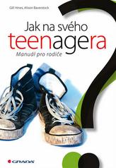 Jak na svého teenagera - Manuál pro rodiče