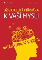 Uživatelská příručka k vaší mysli - Nevěřte všemu, co si myslíte