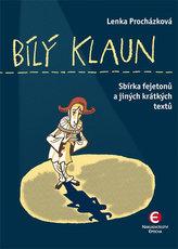 Bílý klaun - Sbírka fejetonů a jiných krátkých textů