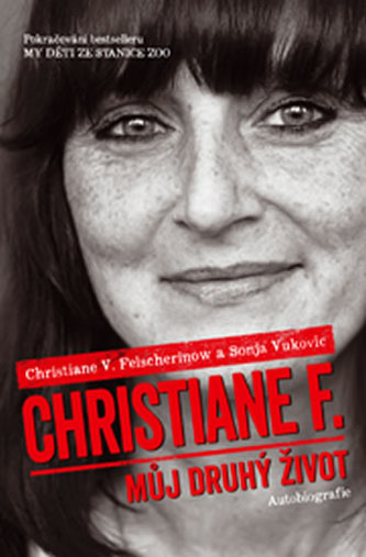 Christiane F. - Můj druhý život (Pokračování bestselleru My děti ze stanice ZOO) - Felscherin