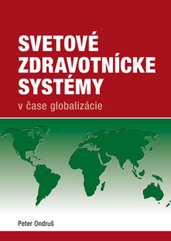 Svetové zdravotnícke systémy v čase globalizácie