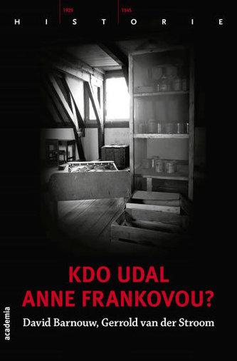 Kdo udal Anne Frankovou ?