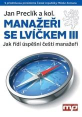Manažeři se lvíčkem III - Jak řídí úspěšní čeští manažeři