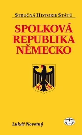 Spolková republika Německo - stručná historie států - Lukáš Novotný