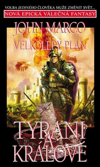 Tyrani a králové 3 - Velkolepý plán