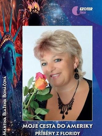 Moje cesta do Ameriky - Příběhy z Floridy - Martina Blažena Boháčová