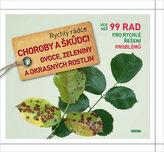 Choroby a škůdci ovoce, zeleniny a okrasných rostlin - Rychlý rádce: více než 99 rad pro rychlé řešení problémů