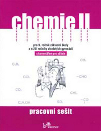 Chemie II Pracovní sešit s komentářem pro učitele - Danuše Pečová