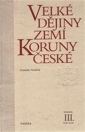 Velké dějiny zemí Koruny české III.