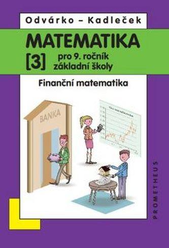 Matematika pro 9. ročník ZŠ, 3. díl – Finanční matematika - Oldřich Odvárko