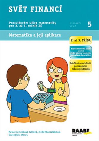 Svět financí - Pracovní sešity 5 - Cemerková Golová Petra a kolektiv