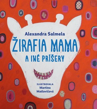 Žirafia mama a iné príšery