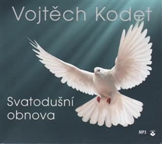 CD-Svatodušní obnova - Vojtěch Kodet