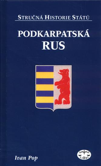 Podkarpatská Rus - Stručná historie států - Ivan Pop