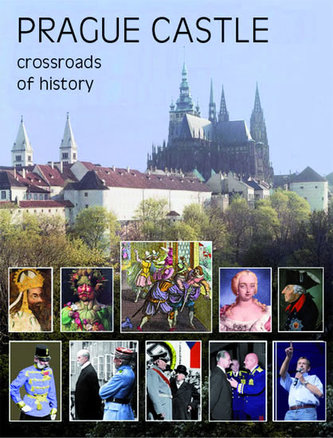 Prague Castle - Crossroads of History