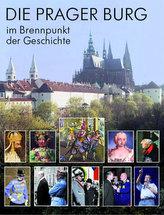 Die Prager Burg - Brennpunkt der Geschichte