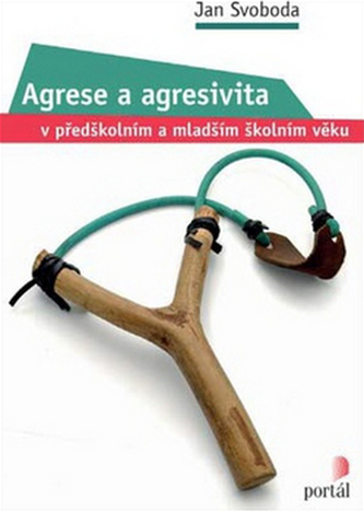 Agrese a agresivita v předškolním a mladším školním věku - Jan Svoboda