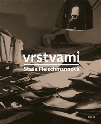 Vrstvami - Staša Fleischmannová