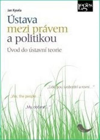 Ústava mezi právem a politikou - Jan Kysela
