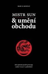 Mistr Sun a umění obchodu - Jak správně použít principy Umění války v podnikání