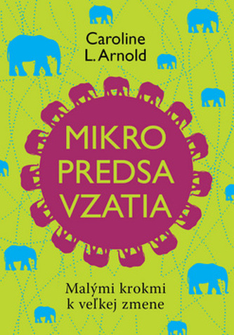 Mikropredsavzatia - Caroline L. Arnold