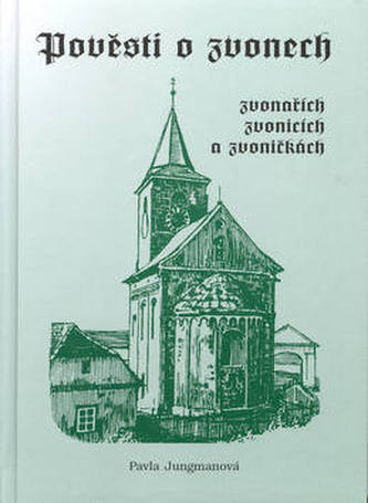 Pověsti o zvonech,zvonařích a zvoničkách
