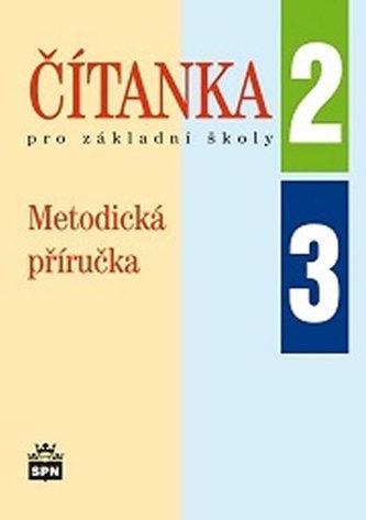 Čítanka pro 2. a 3. ročník základní školy - Metodická příručka - Čeňková a kolektiv Jana