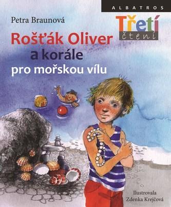 Rošťák Oliver a korále pro mořskou vílu - Petra Braunová