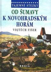Tajemné stezky - Od Šumavy k Novohradský (2. vydání)