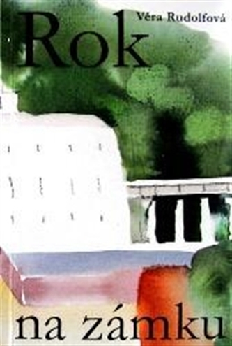 Rok na zámku - Věra Rudollfová