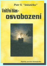 Vnitřní hlas OsvobozeníZuzana FojtíkováBrožovaná bez přebalu lesklá978-80-902951-4-8