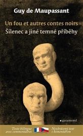 Šílenec a jiné temné příběhy / Un fou et autres contes noirs