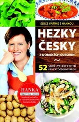 Hezky česky z domácích surovin - 35 skvělých receptů pro každodenní vaření