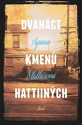 Dvanáct kmenů Hattiiných - Ayana Mathis