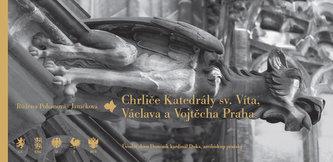 Chrliče Katedrály sv. Víta, Václava a Vojtěcha Praha