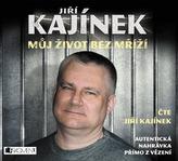 Jiří Kajínek - Můj život bez mříží - CDmp3