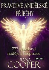 Pravdivé andělské příběhy - 777 poselství naděje a inspirace
