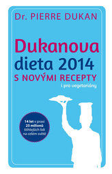 Dukanova dieta S NOVÝMI RECEPTY i pro vegetariány