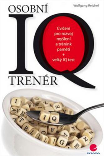 Osobní IQ trenér - Testy pro rozvoj myšlení a trénink paměti + velký IQ test